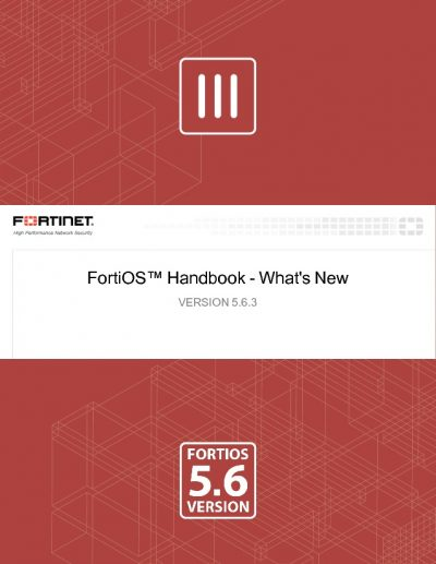 FortiOS Handbook Version 5.6.3