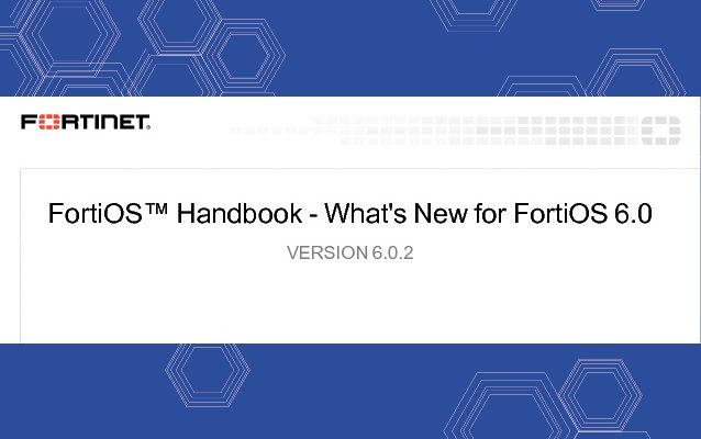 FortiOS 6.0.2